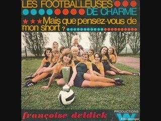 FRANCOISE DELDICK - LES FOOTBALLEUSES DE CHARME