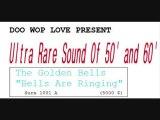 The Golden Bells - Bells Are Ringing
