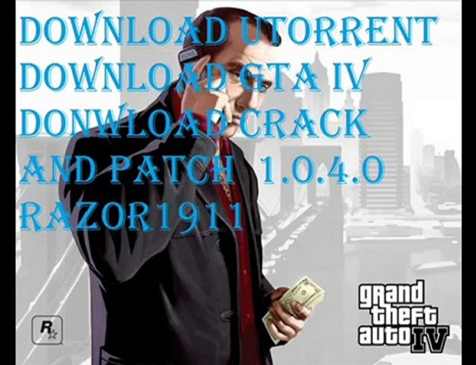 Grand theft auto IV torrent download and patch and