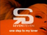 Seven Steven - One Step To My Lover