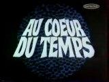 Génerique de la Série AU COEUR DU TEMPS 2002 Serie Club
