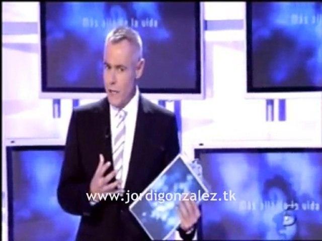 'Más allá de la vida' (Jordi González) -programa 1-