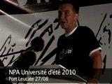Intervention finale d'Olivier au meeting unitaire de l'université d'été  2010 du NPA