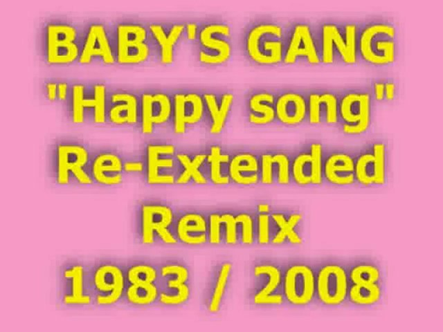 """BABY'S GANG """"Happy song"""" Re-Extended Remix 1983 / 2008"""