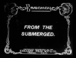 From the Submerged [The Submerged] (1912)