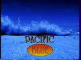 Génerique de la  Série PACIFIC BLUE 2004 TF1