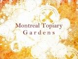 Montreal Topiary Gardens