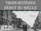 Trois-Rivières - Début du siècle, Québec, Canada