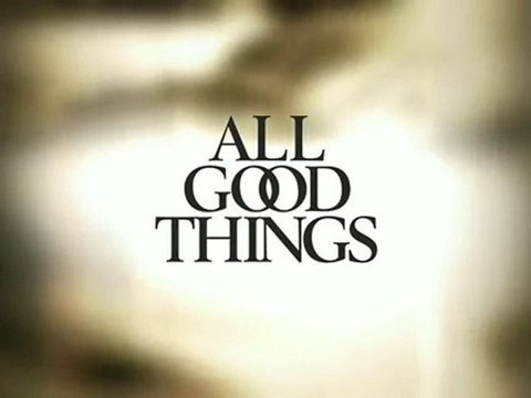 All Good Things - #1 Trailer