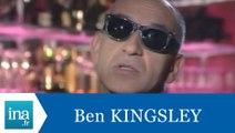 Ben Kingsley répond à Ben Kingsley (Part 2) - Archive INA