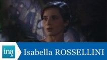 Isabella Rossellini répond à Isabella Rossellini - Archive INA