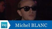 Michel Blanc répond à Michel Blanc (Deuxième partie) - Archive INA