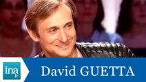"""David Guetta """"Fuck me I'm famous"""" - Archive INA"""