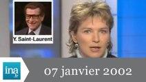 19-20 France 3 du 7 janvier 2002 - Les adieux d'Yves Saint-Laurent - Archive INA