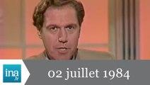 20h Antenne 2 du 02 juillet 1984 - Archive INA