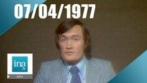 20h Antenne 2 du 07 avril 1977 - Archive INA