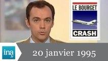 20h France 2 du 20 janvier 1995 - Crash au Bourget - Archive INA