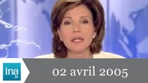 20h France 2 du 2 avril 2005 - Agonie de Jean-Paul II - Archive INA