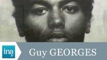 Qui est Guy Georges, le tueur de l'est parisien ? - Archive INA