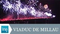 Inauguration du viaduc de Millau par Jacques Chirac - Archive INA