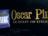 Oscar Pill, Le Secret des Eternels