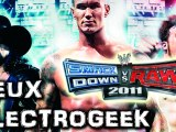 "Jeux Electrogeek 61 test ""Smackdown vs Raw 2011"" [360/PS3]"