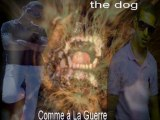 the dog  (comme a la guerre)