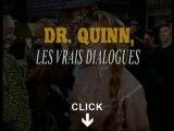 Lien --> Dr. Quinn, Les Vrais Dialogues