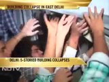 Five-storey building collapses in Delhi; 30 killed, 50 injured