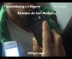 Luxembourg-Algérie : Réaction de Carl pour DZ Foot