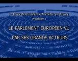 Le Parlement européen vu par ses grands acteurs