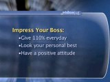 Impressing Your Boss : What's your secret to impressing a tough boss like Donald Trump?