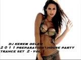 DJ KEREM GELEN - 2011 preparation - house party - trance set