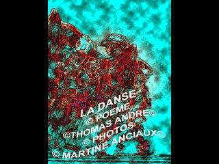 LA DANSE ©POEME©THOMAS ANDRE © PHOTOS © MARTINE ANCIAUX©