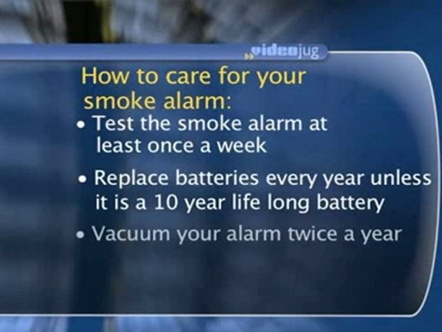 Smoke Alarms : How should you care for your smoke alarm?