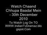 Watch Chaand Chhupa Baadal Mein - 30th December 2010