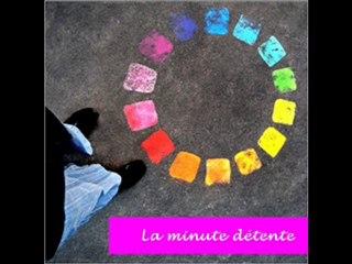 La minute détente - voir la vie en couleur