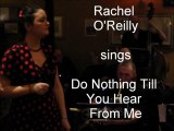 Rachel O'Reilly - Do Nothing Till You Hear From Me