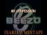 CLASSIC  BEEZO - MY CONFESSION (FEARLESS MIXTAPE)