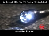 High Output LED Flashlights - Watch the 6PX Tactical Video!