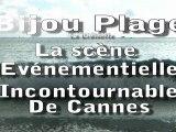 0G Bijou Plage Cannes La scène évènementielle sur la Croisette de Cannes