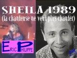 Eric Philippe SHEILA 1989 (la chanteuse ne veut plus chanter