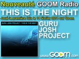 "GURU JOSH PROJECT: "" This is the night "" en premier sur Goom"