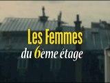 Les Femmes du 6e Etage - Bande Annonce