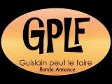 Guislain peut le faire - Bande Annonce 4 (Février)