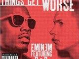 Eminem - Things Get Worse (Feat B.O.B.)