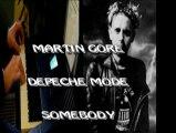 SOMEBODY - MARTIN GORE (DEPECHE MODE) PAR JP