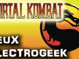 """Jeux Electrogeek 73 test """"Mortal Kombat"""""""