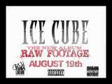 """Lench Mob Records Presents Ice Cube """"Raw Footage"""""""