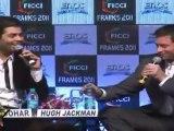Hugh Jackman Says 'I Am Hugh Fan Of Shahrukh Khan' At FICCI Frames 2011